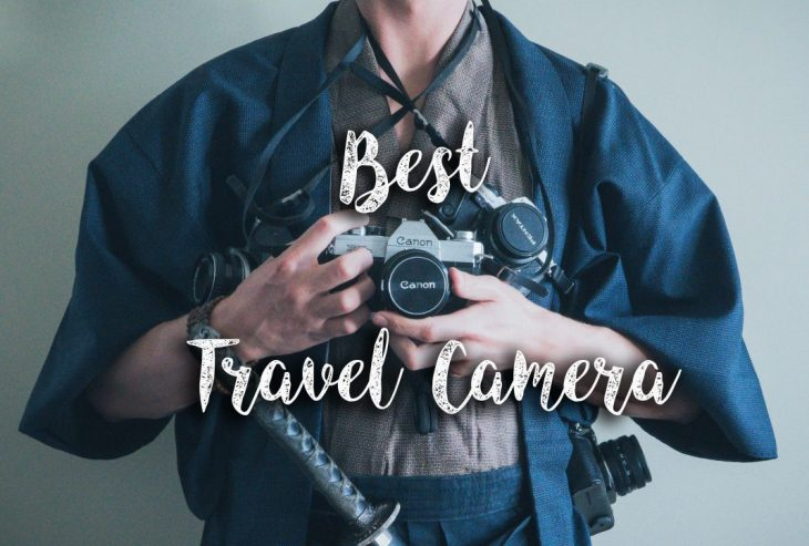 Picking the Best Travel Camera 2018 - Uncharted Backpacker dfadc31b040d3